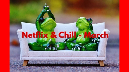 "15 Best ""Netflix and Chill"" Movies for March"